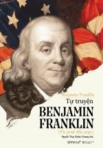 Tự Truyện Benjamin Franklin (Tái Bản 2018)