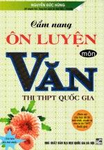 Cẩm Nang Ôn Luyện Môn Văn - Thi THPT Quốc Gia