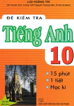 Đề Kiểm Tra Tiếng Anh 10 - 15 Phút, 1 Tiết, Học Kì