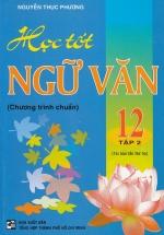 Học Tốt Ngữ Văn 12 - Chương Trình Chuẩn - Tập 2