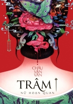 Trâm - Nữ Hoạn Quan (Tái Bản 2018)