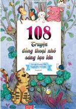 108 Truyện Đồng Thoại Nhỏ Sáng Tạo Lớn (Tái Bản 2018)