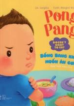Picture Book - Pong Pang: Bống Bang Không Muốn Ăn Cơm