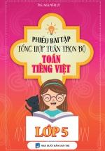 Phiếu Bài Tập Tổng Hợp Tuần Trọn Bộ Toán - Tiếng Việt Lớp 5