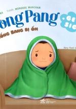 Picture Book - Pong Pang: Bống Bang Bị Ốm