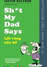 Shit My Dad Say - Lời Vàng Của Bố