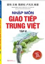 Nhập Môn Giao Tiếp Trung Việt Tập 2