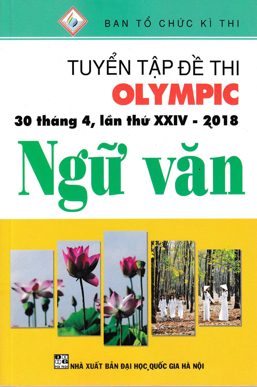 Tuyển Tập Đề Thi Olympic 30 Tháng 4 Lần Thứ XXIV - 2018 Môn Ngữ Văn