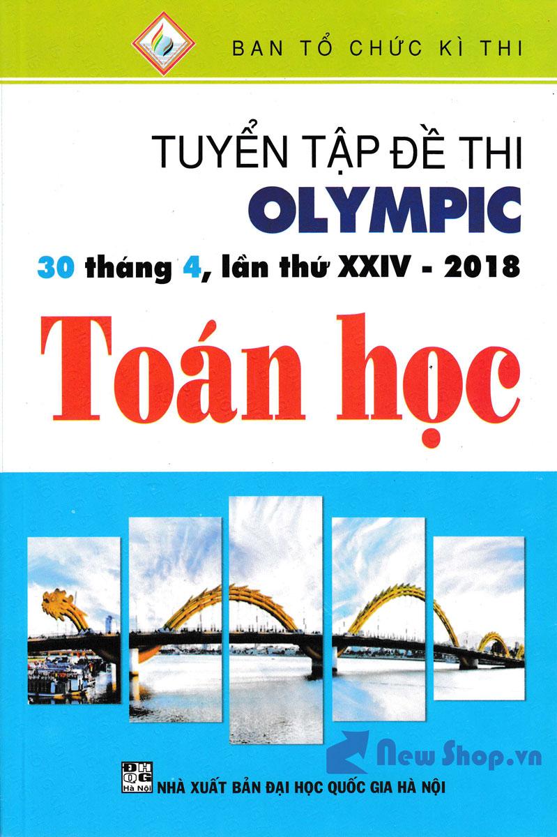 Tuyển Tập Đề Thi OLYMPIC 30 Tháng 4 Lần Thứ XXIV - 2018 Môn Toán