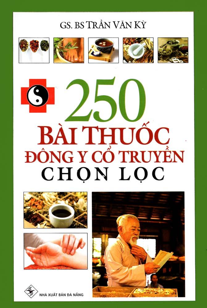 250 Bài Thuốc Đông Y Cổ Truyền Chọn Lọc