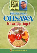 Phương Pháp Ohsawa Hỏi Và Đáp (Tập 2)