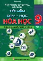 Phát Triển Tư Duy Đột Phá Giải Bài Tập Hóa Học 9 - Tập 1