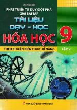 Phát Triển Tư Duy Đột Phá Giải Bài Tập Hóa Học 9 - Tập 2