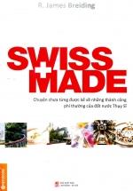 Chuyện Chưa Từng Được Kể Về Những Thành Công Phi Thường Của Đất Nước Thụy Sỹ