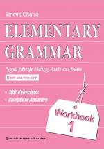 Elementary - Ngữ Pháp Tiếng Anh Cơ Bản Dành Cho Học Sinh (Workbook 1)
