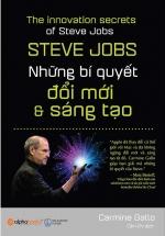 Steve Jobs - Những Bí Quyết Đổi Mới Và Sáng Tạo