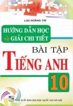 Hướng Dẫn Học Và Giải Chi Tiết Bài Tập Tiếng Anh 10