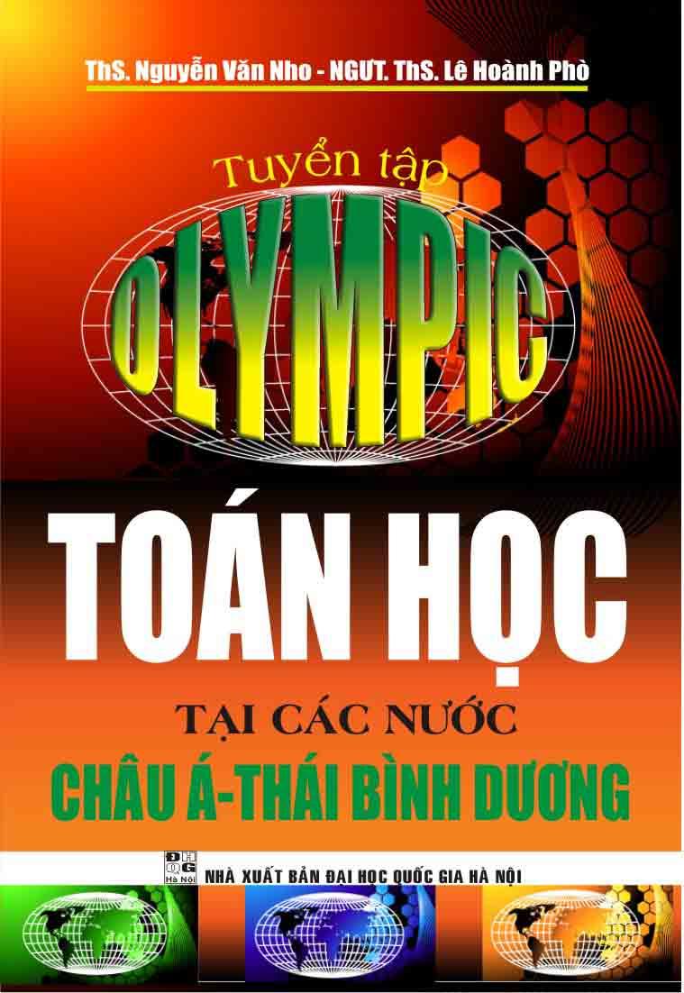 Tuyển Tập OLYMPIC Toán Học Tại Các Nước Châu Á Thái Bình Dương