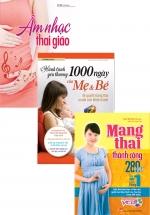 Combo Sách Âm Nhạc Thai Giáo + Hành Trình Yêu Thương 1000 Ngày + Mang Thai Thành Công