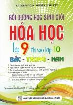 Bồi Dưỡng Học Sinh Giỏi Hóa 9 Thi Vào Lớp 10 - Bắc Trung Nam