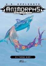 Animorphs - Người Hóa Thú (Tập 4) : Thông Điệp