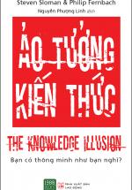Ảo Tưởng Kiến Thức - The Knowledge Illusion