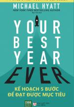 Your Best Year Ever - Kế Hoạch 5 Bước Để Đạt Được Mục Tiêu