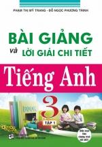 Bài Giảng Và Lời Giải Chi Tiết Tiếng Anh 3 Tập 1