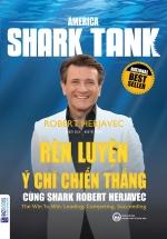 Rèn Luyện Ý Chí Chiến Thắng Cùng Shark Robert Herjavec (The Will To Win)