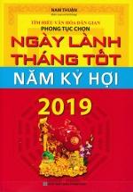 Ngày Lành Tháng Tốt Năm Kỷ Hợi 2019