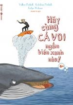 Hãy Cùng Cá Voi Ngắm Biển Xanh Nào! 6+