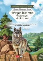 Khám Phá Khoa Học Từ Văn Học Kinh Điển - Truyện Loài Vật - Truyền Thuyết Về Các Vị Vua