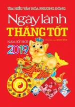 Tìm Hiểu Văn Hóa Phương Đông - Ngày Lành Tháng Tốt Năm Kỷ Hợi 2019