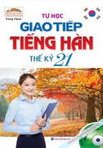 Tự Học Giao Tiếp Tiếng Hàn Thế Kỷ 21 (Kèm CD)