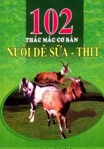 102 Thắc Mắc Cơ Bản Nuôi Dê Sữa - Thịt
