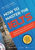 How To Master The IELTS - Những Điều Cần Biết Về Kỳ Thi Và Phương Pháp Làm Bài Thi IELTS