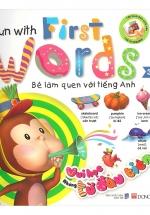 Bé Làm Quen Tiếng Anh - Vui Học Từ Đầu Tiên (Tái Bản)