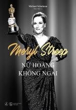 Meryl Streep – Nữ Hoàng Không Ngai