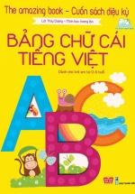 The Amazing Book - Cuốn Sách Diệu Kỳ - Bảng Chữ Cái Tiếng Việt
