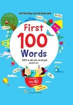 Lift-The-Flap – Lật Mở Khám Phá - First 100 Word - 100 Từ Đầu Tiên Về Thế Giới Quanh Em