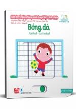 Sách Chuyển Động Thông Minh Đa Ngữ Việt - Anh - Pháp: Bóng đá – Football – Le Football