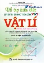Bổ Trợ Kiến Thức Luyện Thi ĐH Trên VTV2 Vật Lý Tập 2