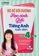 Bộ Đề Bồi Dưỡng Học Sinh Giỏi Tiếng Anh Toàn Diện Lớp 4 Tập 1