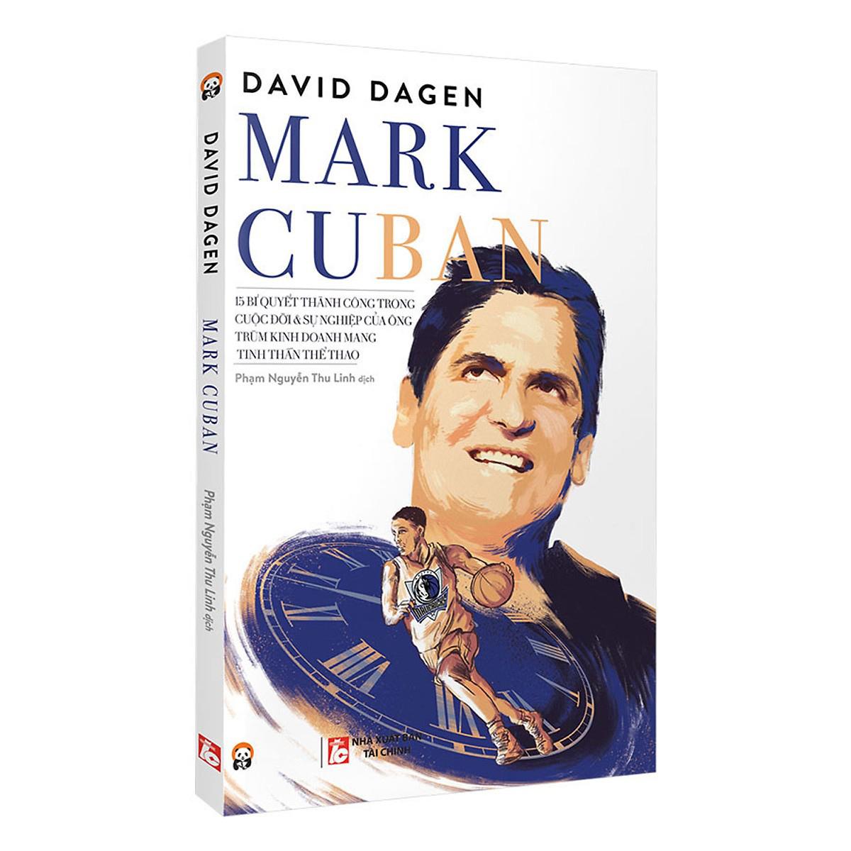 Mark Cuban - 15 Bí Quyết Thành Công Trong Cuộc Đời Và Sự Nghiệp Của Ông Trùm Kinh Doanh Mang Tinh Thần Thể Thao