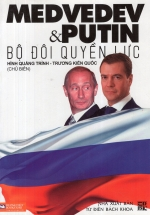 Medvedev & Putin Bộ Đội Quyền Lực