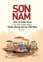 Nói Về Miền Nam - Cá Tính Miền Nam - Thuần Phong Mỹ Tục Việt Nam