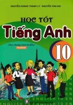 Học Tốt Tiếng Anh 10 (Theo Chương Trình Thí Điểm)