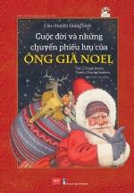 Câu Chuyện Giáng Sinh - Cuộc Đời Và Những Chuyến Phiêu Lưu Của Ông Già Noel