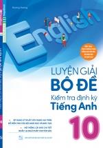 Luyện Giải Bộ Đề Kiểm Tra Định Kỳ Tiếng Anh 10