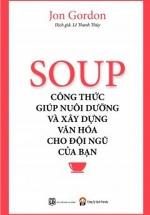 Soup - Công Thức Nuôi Dưỡng Và Xây Dựng Văn Hóa Cho Đội Ngũ Của Bạn
